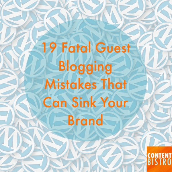 19 fatal blogging mistakes that can sink your brand