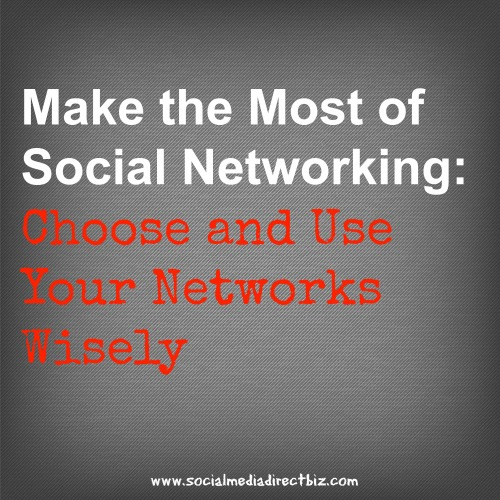 Make-the-most-of-social-networking-choose-and-use-your-networks-wisely