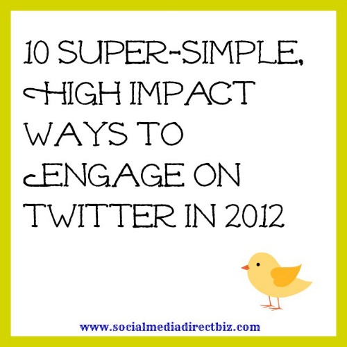 10 super simple high impact ways to engage on twitter in 2012