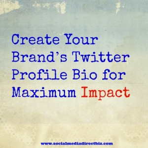 Create your brand's twitter profile bio for maximum impact