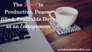 How to Have a Super Productive, Peace-filled {And Profitable!} Work From Home Day