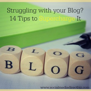 14 Blogging Tips to Supercharge Your Blog