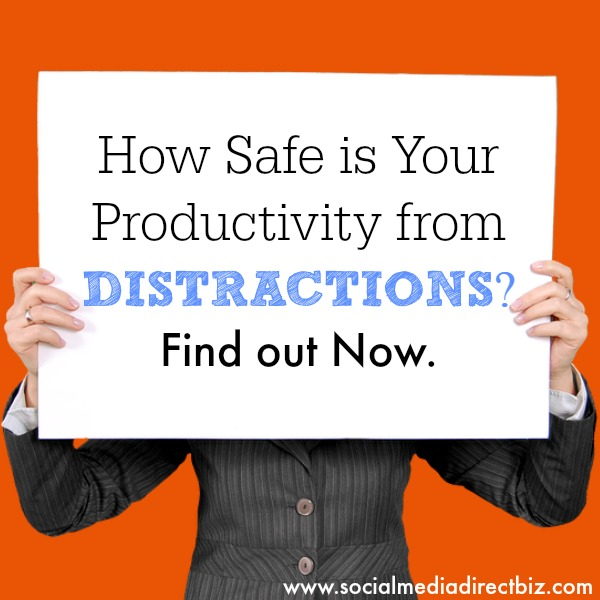 How Safe is Your Productivity from Distractions Find out Now.