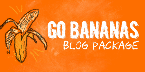 Go Bananas Blog Package