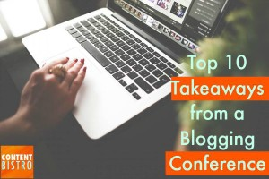 Blogging Conference takeaways