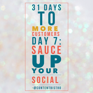 Get More Customers {Day 7}: Skyrocket Sales with Social Media