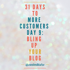 Get More Customers {Day 9}: How to Turn Your Blog into a Lean, Mean Sales Machine