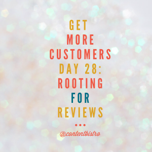Get More Customers Day 28 tip