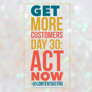 Get More Customers Day 30