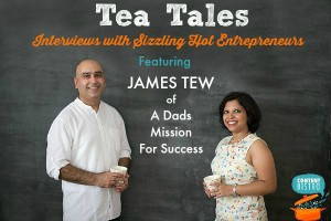 Tea Tales, Entrepreneur Interviews: Chatting with James Tew of A Dad's Mission For Success