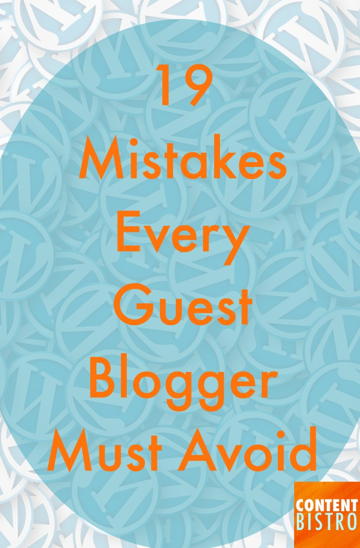 19 blogging mistakes every guest blogger must avoid