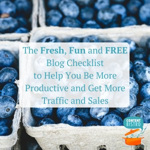 The Fresh, Fun and FREE Blog Checklist to Help You Be More Productive and Get More Traffic and Sales