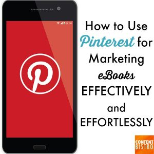 How to Use Pinterest for Marketing eBooks: Strategies that Work to Double {or Triple} Your Sales in Less than 30 Days