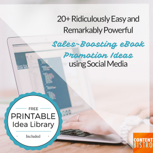 eBook Promotion Ideas: 20+ Ridiculously Easy, 100% Free and Remarkably Effective Ways to Promote Your eBooks on Social Media