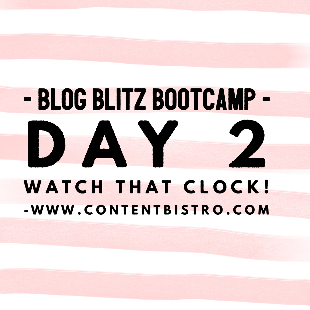 Blog Blitz Bootcamp Day 2 Time Management Tools and Techniques for Blogging