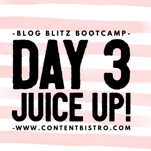 {Blog Blitz Bootcamp} Juice Up! How to Increase Blog Traffic Without Being Stuck to Your Laptop 24/7