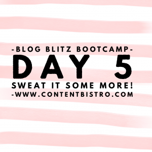 {Blog Blitz Bootcamp} Inspired Action Taking Day… Part Deux