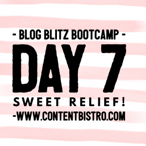 Blog Blitz Bootcamp:  Sweet Relief! Creating a Sticky Blogging Strategy