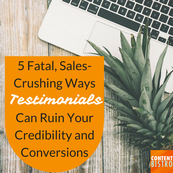 5-fatal-sales-crushing-ways-testimonials-can-ruin-your-credibility-and-conversions