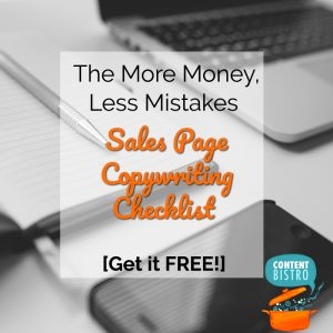 Writing a Sales Page? A {FREE} Copywriting Checklist So You Make More Money and Less Mistakes