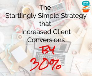 The Startlingly Simple Strategy that Converts 70% of Prospects into Paying Clients
