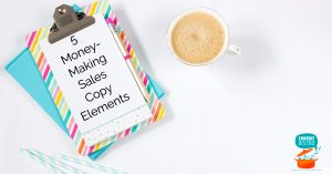 Sales Copywriting 101 – 5 Frighteningly Easy Copy Ingredients that Will Make You More Money with Every Word