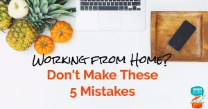 Working from home mistakes to avoid