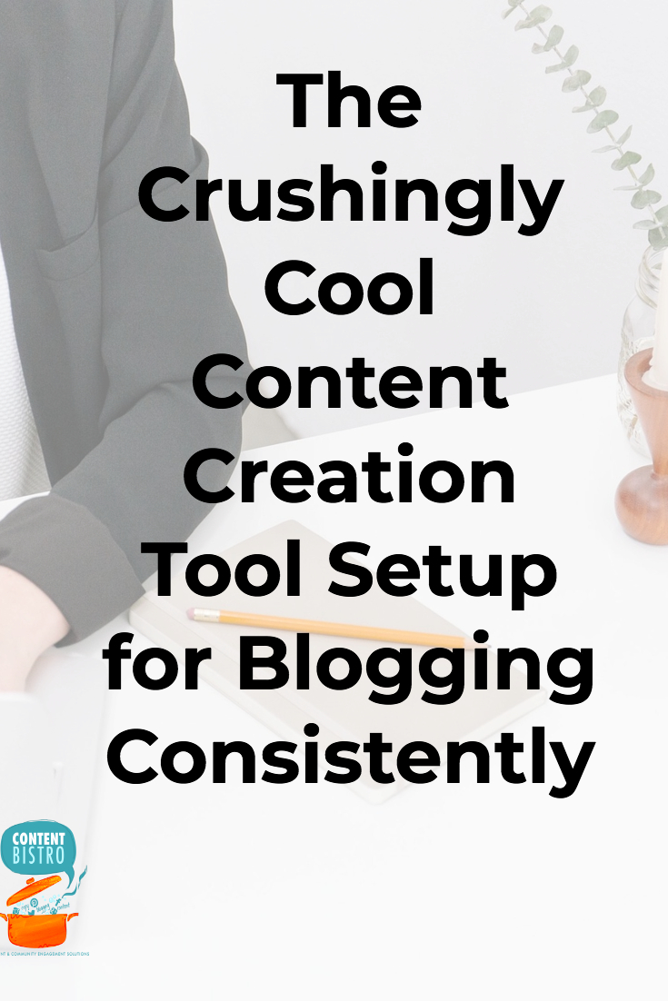 The Crushingly Cool Content Creation Tool Setup for Blogging Consistently
